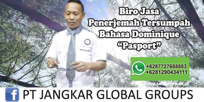 Biro Jasa Penerjemah Tersumpah Bahasa Dominique Pasport