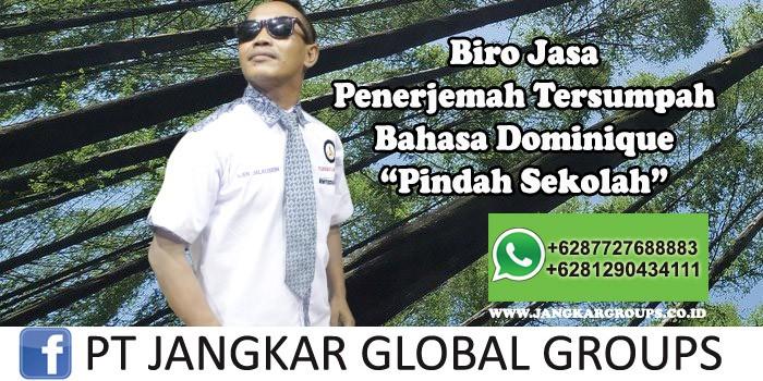 Biro Jasa Penerjemah Tersumpah Bahasa Dominique Pindah Sekolah