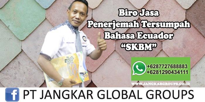 Biro Jasa Penerjemah Tersumpah Bahasa Ecuador SKBM