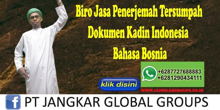 Biro Jasa Penerjemah Tersumpah Dokumen Kadin Indonesia Bahasa Bosnia