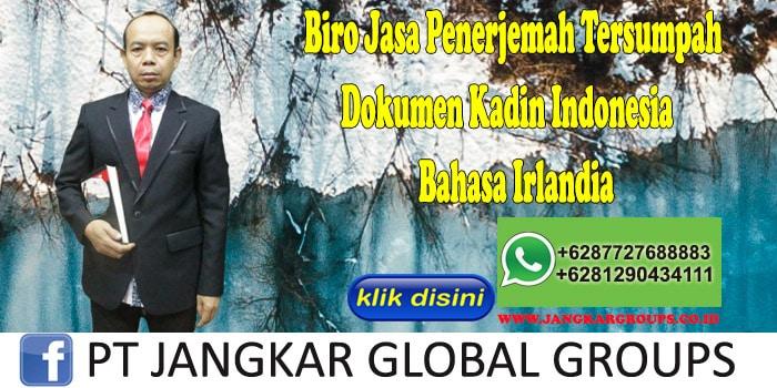 Biro Jasa Penerjemah Tersumpah Dokumen Kadin Indonesia Bahasa Irlandia