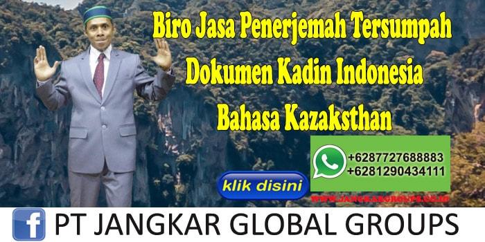 Biro Jasa Penerjemah Tersumpah Dokumen Kadin Indonesia Bahasa Kazaksthan