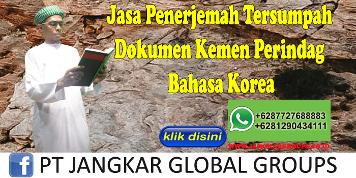 Biro Jasa Penerjemah Tersumpah Dokumen Kemen Perindag Bahasa Korea