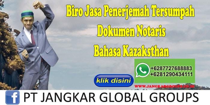 Biro Jasa Penerjemah Tersumpah Dokumen Notaris Bahasa Kazaksthan