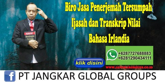 Biro Jasa Penerjemah Tersumpah Ijasah dan Transkrip Nilai Bahasa Irlandia