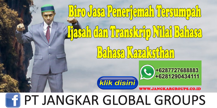 Biro Jasa Penerjemah Tersumpah Ijasah dan Transkrip Nilai Bahasa Kazaksthan