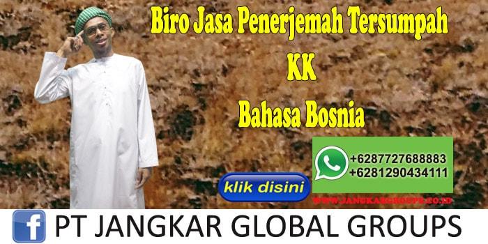 Biro Jasa Penerjemah Tersumpah KK Bahasa Bosnia