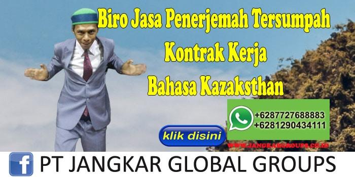 Biro Jasa Penerjemah Tersumpah Kontrak Kerja Bahasa Kazaksthan