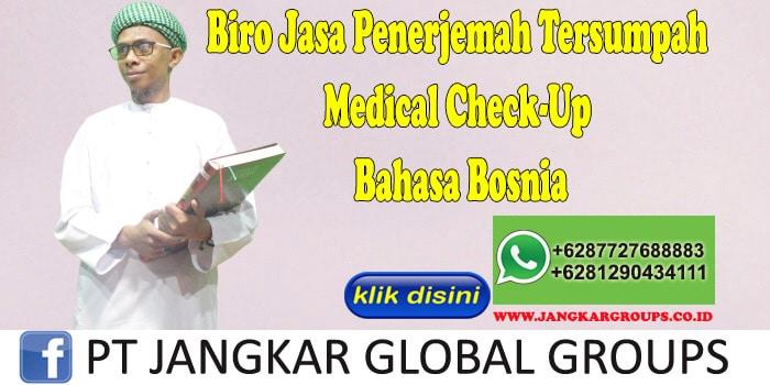 Biro Jasa Penerjemah Tersumpah Medical Check-Up Bahasa Bosnia