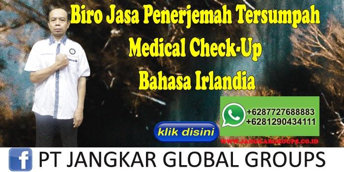 Biro Jasa Penerjemah Tersumpah Medical Check-Up Bahasa Irlandia