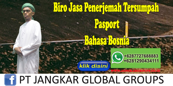 Biro Jasa Penerjemah Tersumpah Pasport Bahasa Bosnia