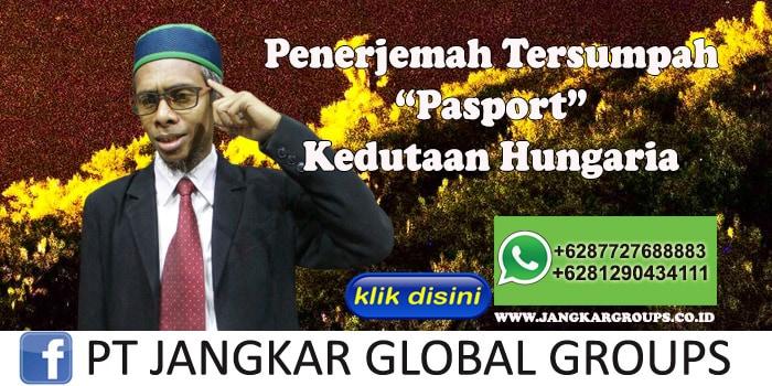 Biro Jasa Penerjemah Tersumpah Pasport Kedutaan Hungaria