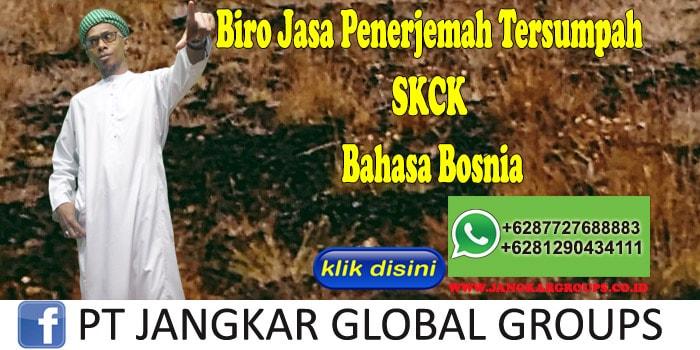 Biro Jasa Penerjemah Tersumpah SKCK Bahasa Bosnia