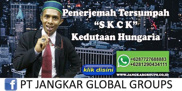 Biro Jasa Penerjemah Tersumpah SKCK Kedutaan Hungaria