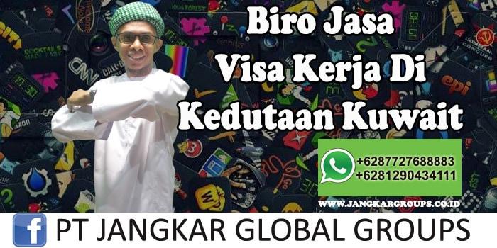 Biro Jasa Visa Kerja Di Kedutaan Kuwait