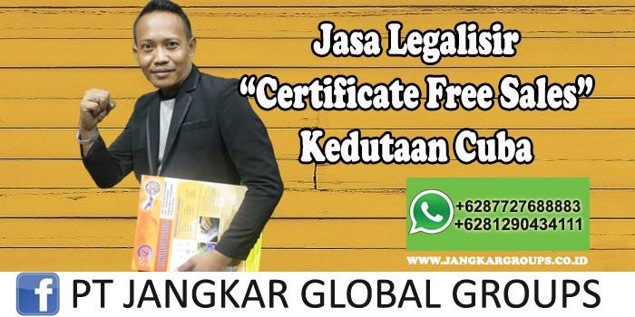 Jasa Legalisir Certificate Free Sales Kedutaan Cuba