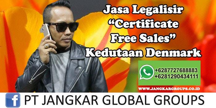 Jasa Legalisir Certificate Free Sales Kedutaan Denmark