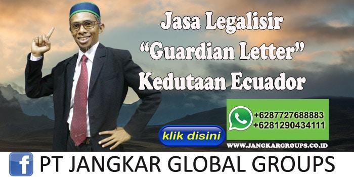 Jasa Legalisir Guardian Letter Kedutaan Ecuador