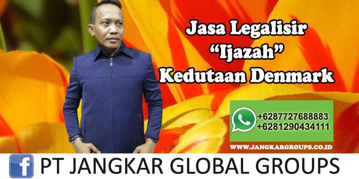 Jasa Legalisir Ijazah Kedutaan Denmark