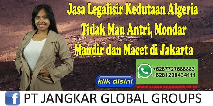 Jasa Legalisir Kedutaan Algeria Tidak Mau Antri, Mondar Mandir dan Macet di Jakarta