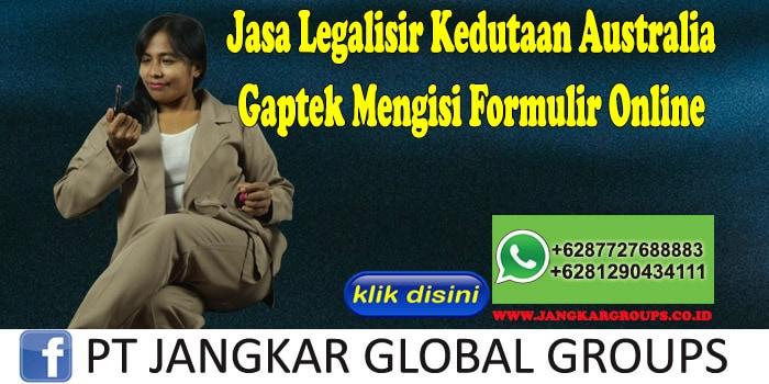Jasa Legalisir Kedutaan Australia Gaptek Mengisi Formulir Online