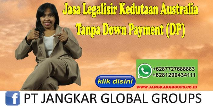 Jasa Legalisir Kedutaan Australia Tanpa Down Payment (DP)