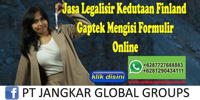 Jasa Legalisir Kedutaan Finland Gaptek Mengisi Formulir Online