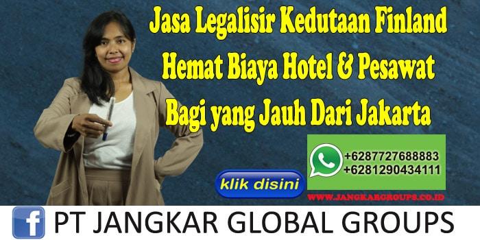 Jasa Legalisir Kedutaan Finland Hemat Biaya Hotel & Pesawat Bagi yang Jauh Dari Jakarta