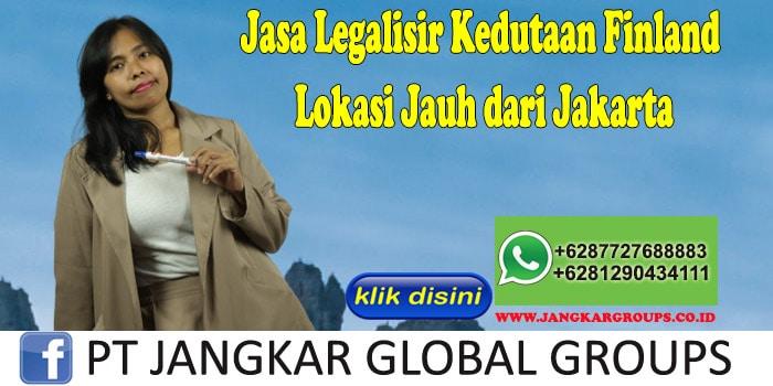 Jasa Legalisir Kedutaan Finland Lokasi Jauh dari Jakarta