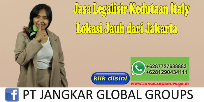 Jasa Legalisir Kedutaan Italy Lokasi Jauh dari Jakarta