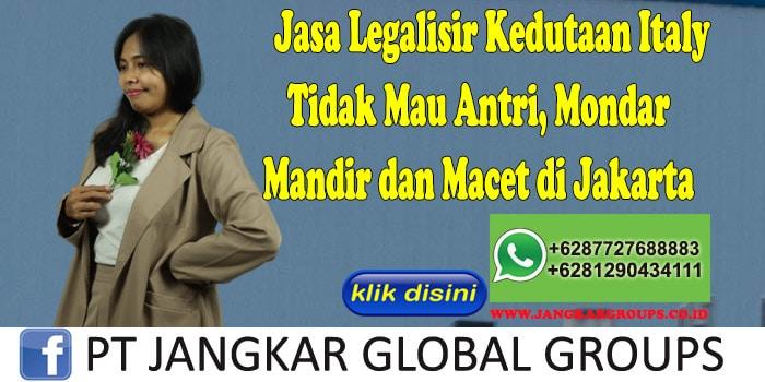 Jasa Legalisir Kedutaan Italy Tidak Mau Antri, Mondar Mandir dan Macet di Jakarta