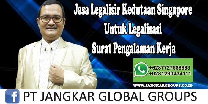Jasa Legalisir Kedutaan Singapore