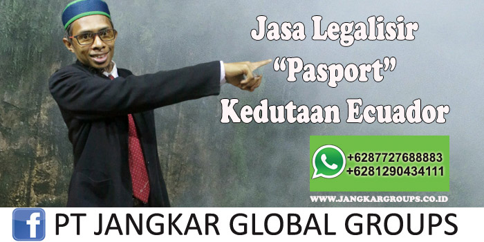 Jasa Legalisir Pasport Kedutaan Ecuador