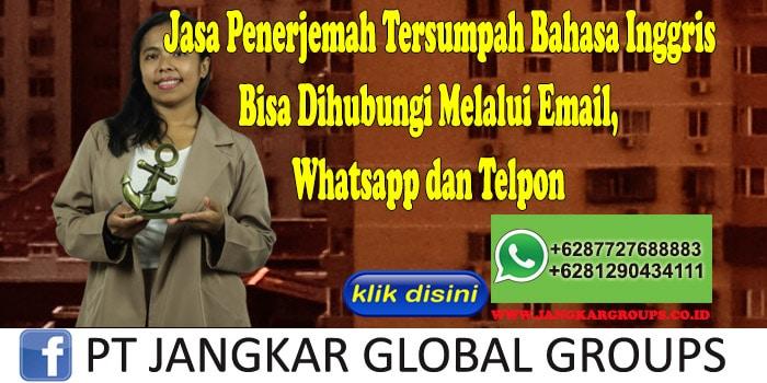 Jasa Penerjemah Tersumpah Bahasa Inggris Bisa Dihubungi Melalui Email, Whatsapp dan Telpon