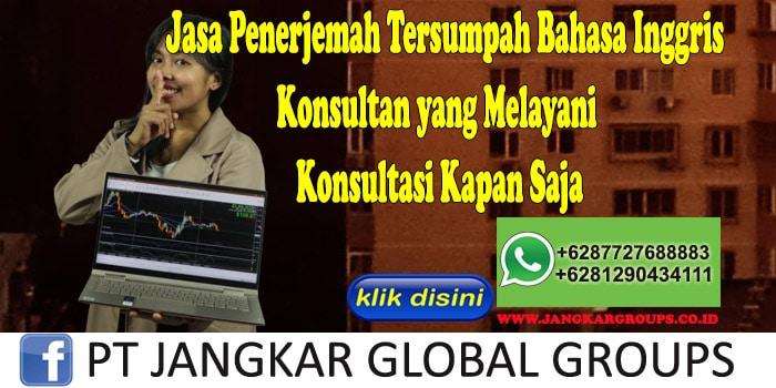 Jasa Penerjemah Tersumpah Bahasa Inggris Konsultan yang Melayani Konsultasi Kapan Saja