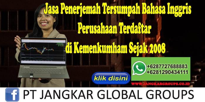 Jasa Penerjemah Tersumpah Bahasa Inggris Perusahaan Terdaftar di Kemenkumham Sejak 2008