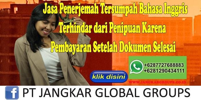 Jasa Penerjemah Tersumpah Bahasa Inggris Terhindar dari Penipuan Karena Pembayaran Setelah Dokumen Selesai