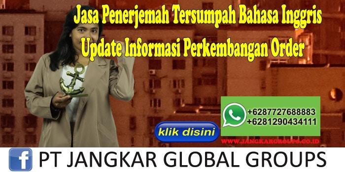 Jasa Penerjemah Tersumpah Bahasa Inggris Update Informasi Perkembangan Order