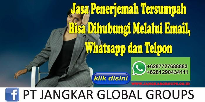 Jasa Penerjemah Tersumpah Bisa Dihubungi Melalui Email, Whatsapp dan Telpon