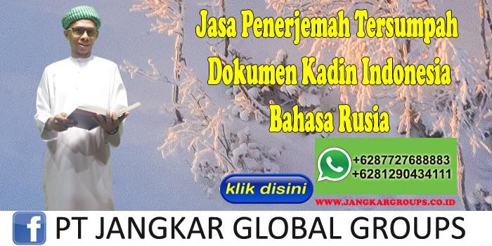 Jasa Penerjemah Tersumpah Dokumen Kadin Indonesia Bahasa Rusia