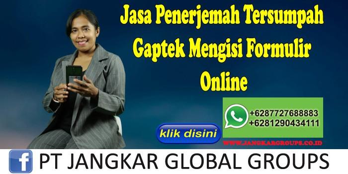 Jasa Penerjemah Tersumpah Gaptek Mengisi Formulir Online