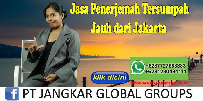 Jasa Penerjemah Tersumpah Jauh dari Jakarta