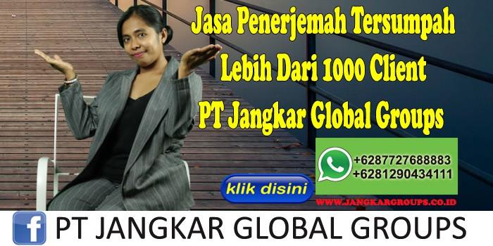 Jasa Penerjemah Tersumpah Lebih Dari 1000 Client PT Jangkar Global Groups
