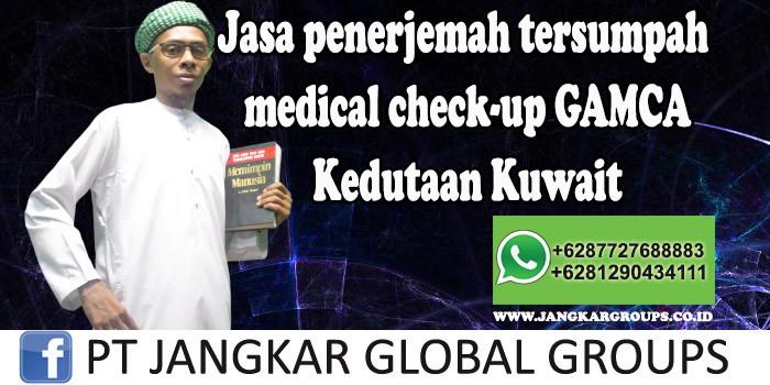 Jasa Penerjemah Tersumpah Medical Check Up Gamca Kedutaan Kuwait