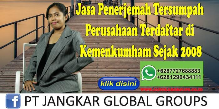 Jasa Penerjemah Tersumpah Perusahaan Terdaftar di Kemenkumham Sejak 2008