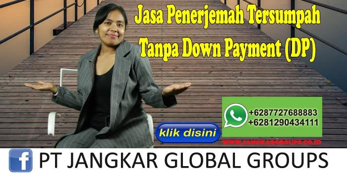 Jasa Penerjemah Tersumpah Tanpa Down Payment (DP)