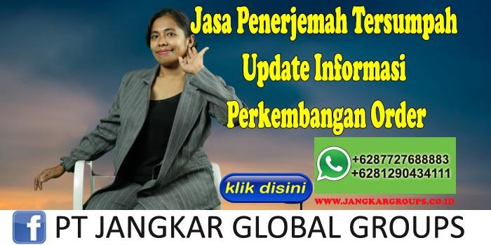 Jasa Penerjemah Tersumpah Update Informasi Perkembangan Order