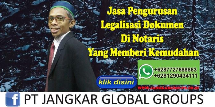 Jasa Pengurusan Legalisasi Dokumen Di Notaris Yang Memberi Kemudahan