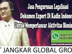 Jasa Pengurusan Legalisasi Dokumen Export Di Kadin Indonesia