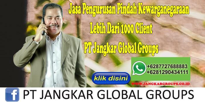 Jasa Pengurusan Pindah Kewarganegaraan Lebih Dari 1000 Client PT Jangkar Global Groups